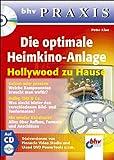 Die optimale Heimkino-Anlage, m. CD-ROM. bhv Praxis