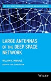 Large Antennas of the Deep Space Network (JPL Deep-Space Communications and...